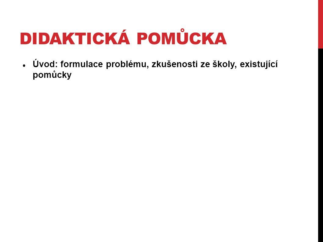 Úvod: formulace problému, zkušenosti ze školy, existující pomůcky