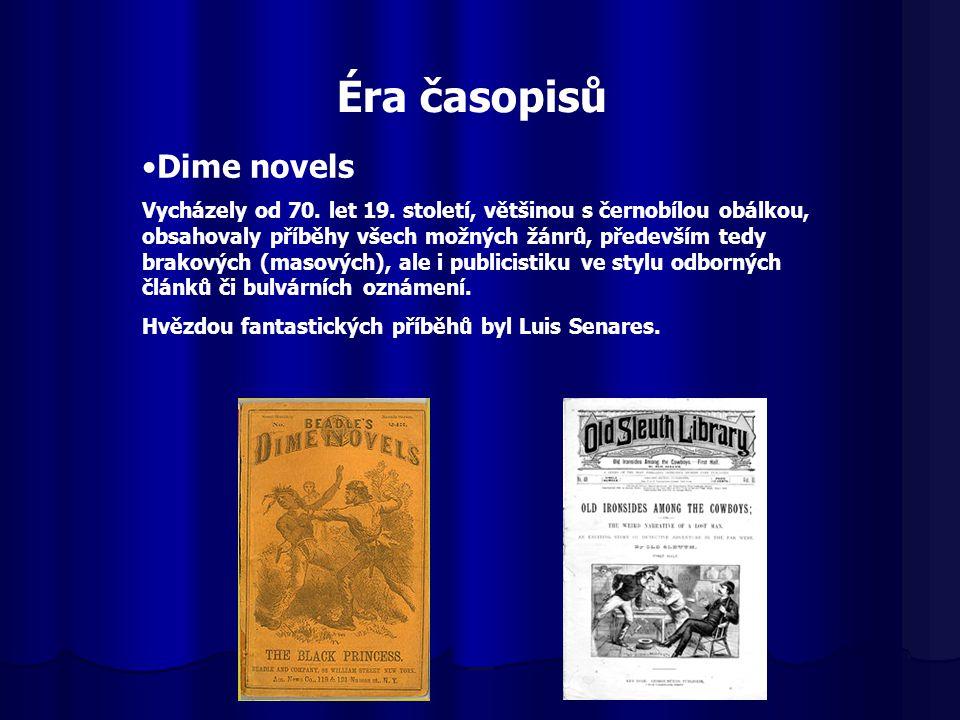 Éra časopisů Dime novels Vycházely od 70. let 19. století, většinou s černobílou obálkou, obsahovaly příběhy všech možných žánrů, především tedy brako