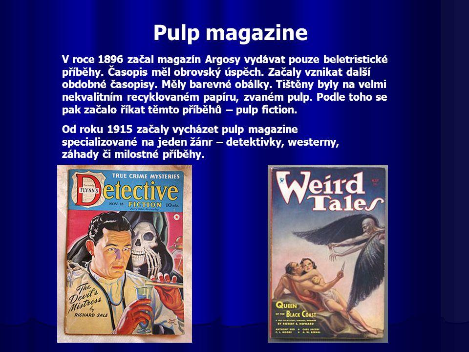 Pulp magazine V roce 1896 začal magazín Argosy vydávat pouze beletristické příběhy. Časopis měl obrovský úspěch. Začaly vznikat další obdobné časopisy