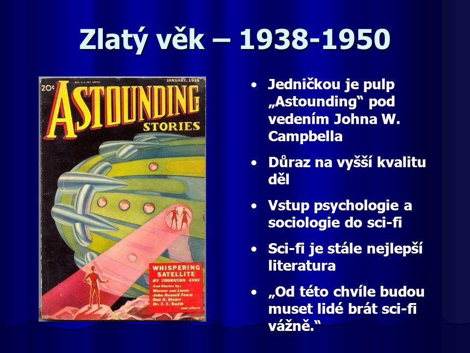 """Zlatý věk – 1938-1950 Jedničkou je pulp """"Astounding"""" pod vedením Johna W. Campbella Důraz na vyšší kvalitu děl Vstup psychologie a sociologie do sci-f"""