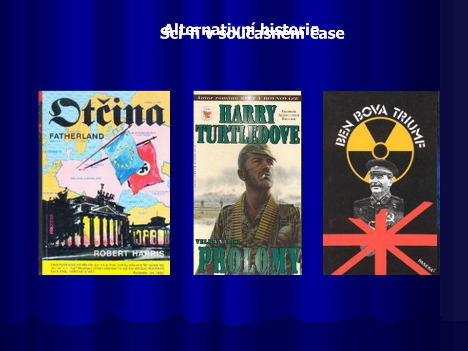 Sci-fi v současném čase Alternativní historie