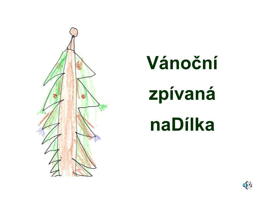 Vánoční zpívaná naDílka