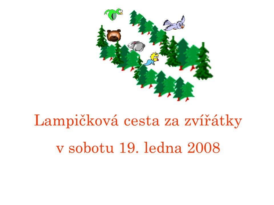 Lampičková cesta za zvířátky v sobotu 19. ledna 2008