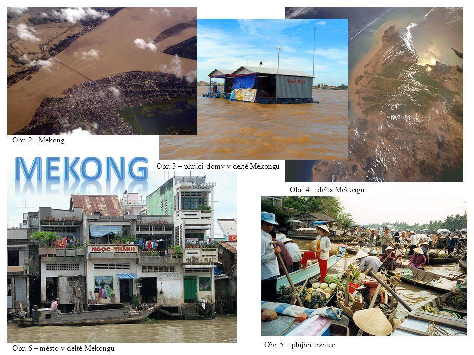 Obr. 4 – delta Mekongu Obr. 5 – plující tržnice Obr. 6 – město v deltě Mekongu Obr. 3 – plující domy v deltě Mekongu Obr. 2 - Mekong