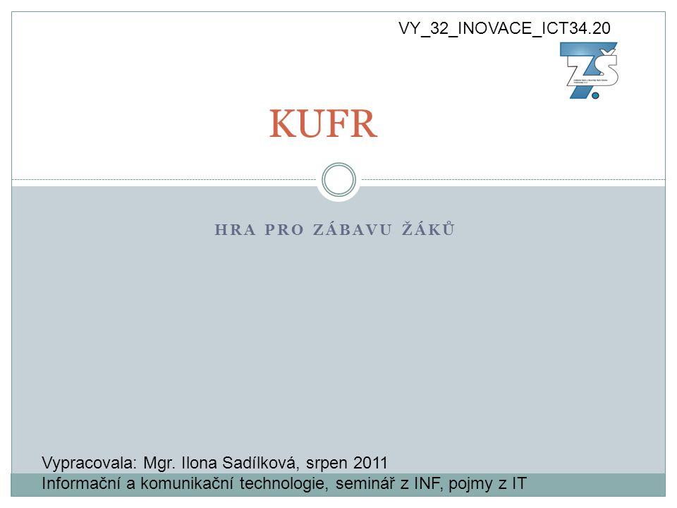 HRA PRO ZÁBAVU ŽÁKŮ KUFR Vypracovala: Mgr.