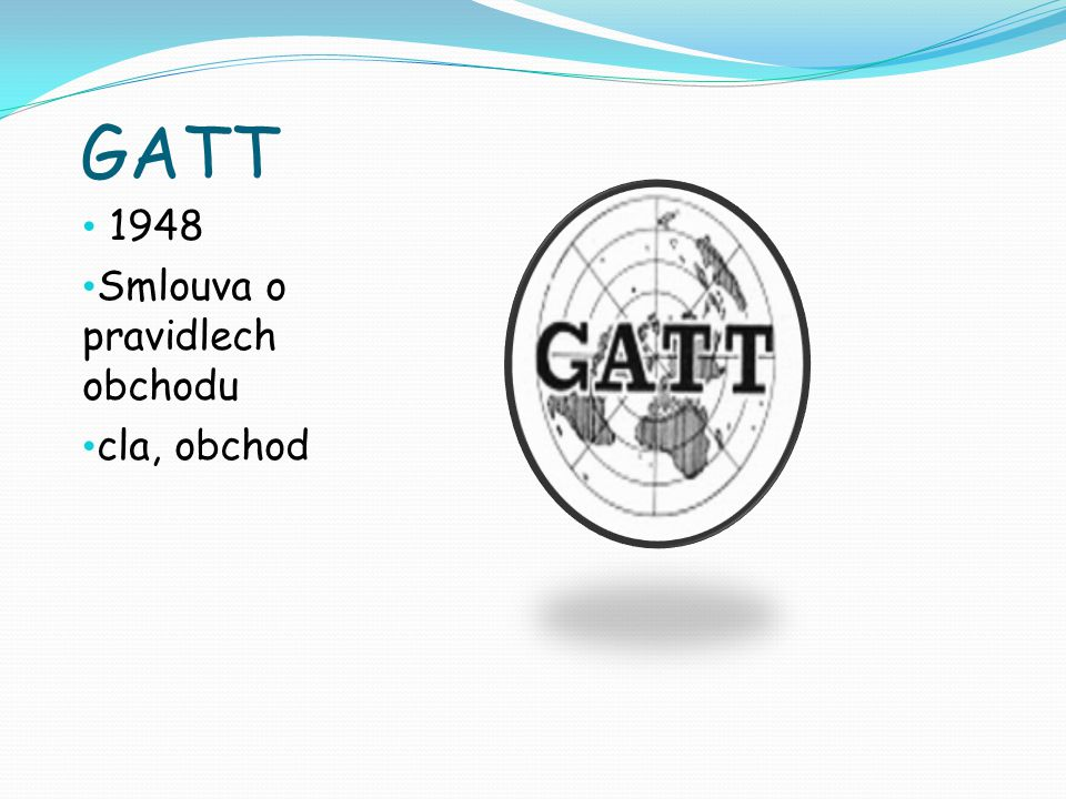 GATT 1948 Smlouva o pravidlech obchodu cla, obchod