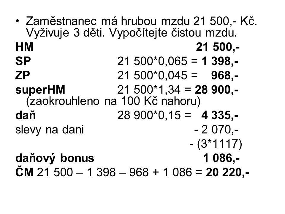 Zaměstnanec má hrubou mzdu 21 500,- Kč. Vyživuje 3 děti. Vypočítejte čistou mzdu. HM 21 500,- SP 21 500*0,065 = 1 398,- ZP 21 500*0,045 = 968,- superH