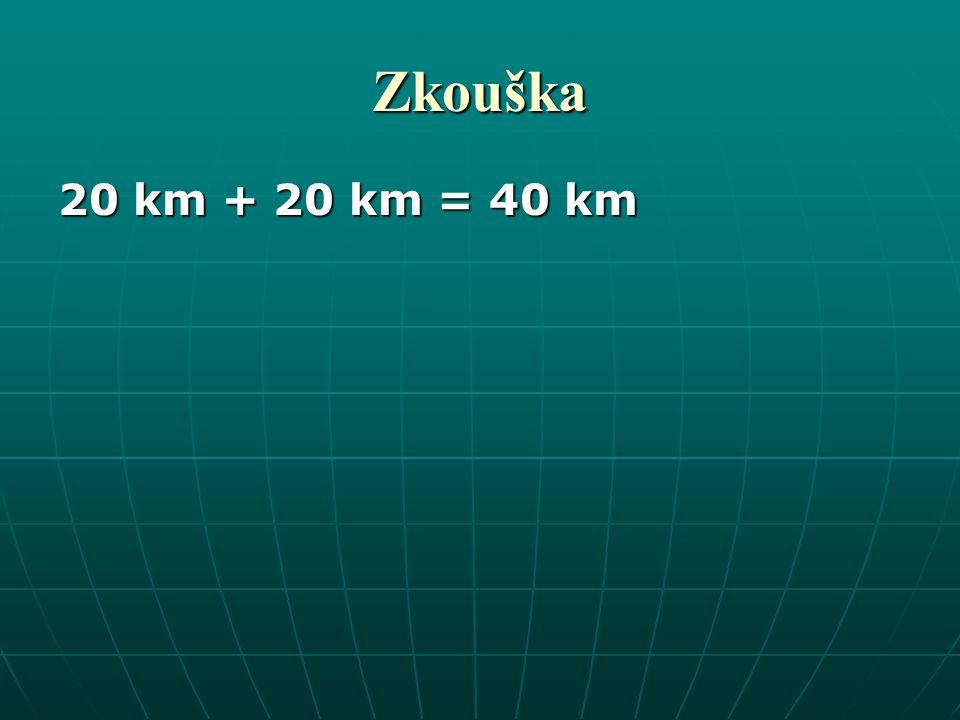 Zkouška 20 km + 20 km = 40 km