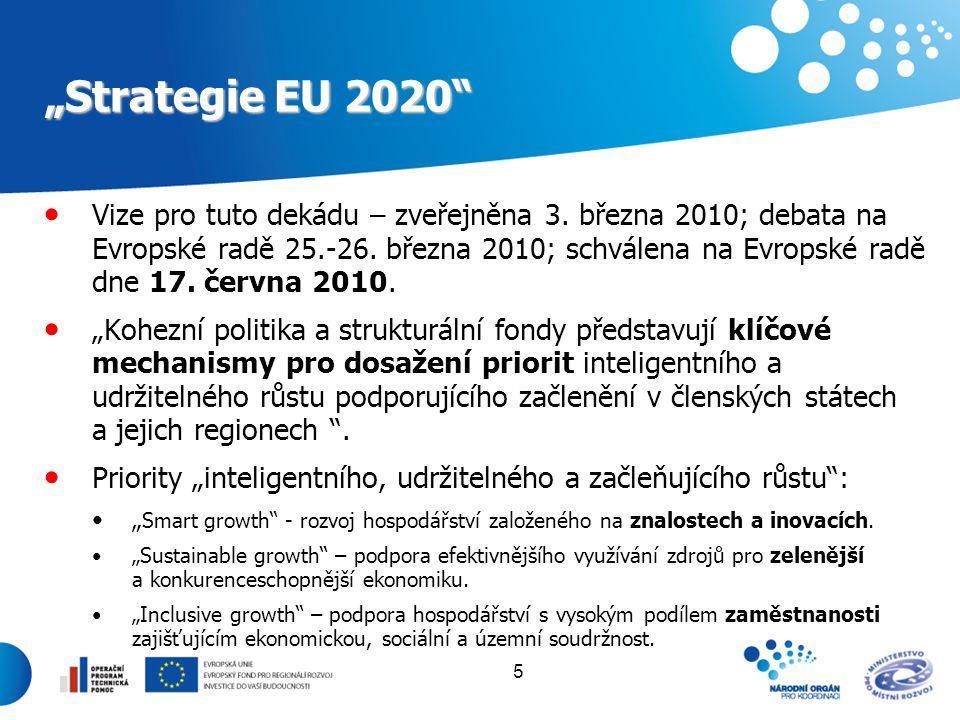 """5 """"Strategie EU 2020"""" Vize pro tuto dekádu – zveřejněna 3. března 2010; debata na Evropské radě 25.-26. března 2010; schválena na Evropské radě dne 17"""
