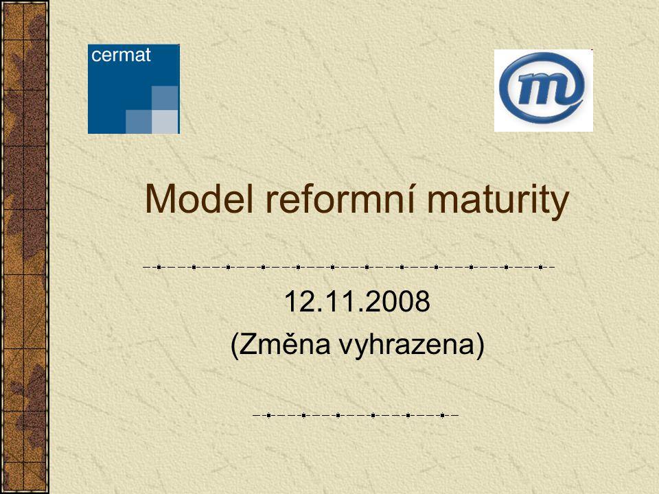 Model reformní maturity 12.11.2008 (Změna vyhrazena)