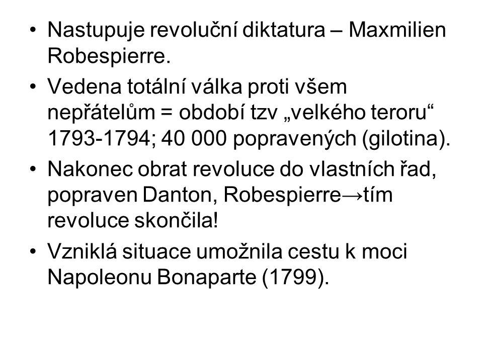 Nastupuje revoluční diktatura – Maxmilien Robespierre.