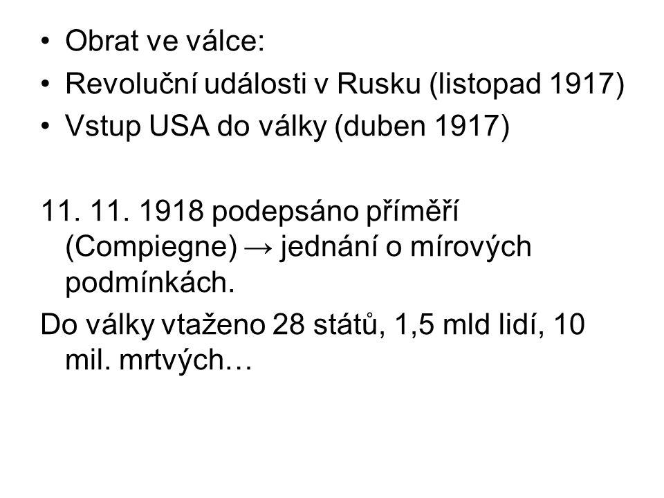 Obrat ve válce: Revoluční události v Rusku (listopad 1917) Vstup USA do války (duben 1917) 11.