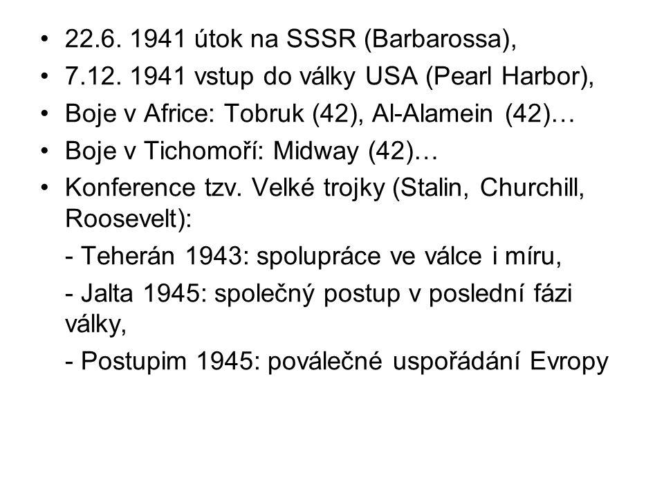 22.6. 1941 útok na SSSR (Barbarossa), 7.12. 1941 vstup do války USA (Pearl Harbor), Boje v Africe: Tobruk (42), Al-Alamein (42)… Boje v Tichomoří: Mid