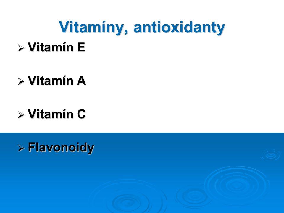 Vitamíny, antioxidanty  Vitamín E  Vitamín A  Vitamín C  Flavonoidy