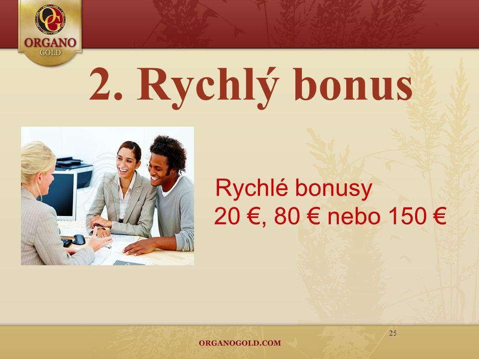 2. Rychlý bonus 25 Rychlé bonusy 20 €, 80 € n ebo 150 €