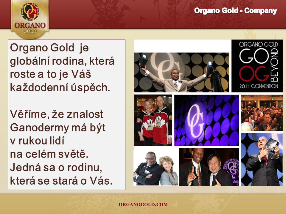 Organo Gold je globální rodina, která roste a to je Váš každodenní úspěch.