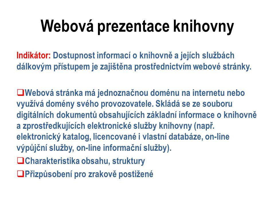 Webová prezentace knihovny Indikátor: Dostupnost informací o knihovně a jejích službách dálkovým přístupem je zajištěna prostřednictvím webové stránky