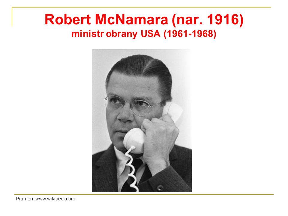 Robert McNamara (nar. 1916) ministr obrany USA (1961-1968) Pramen: www.wikipedia.org