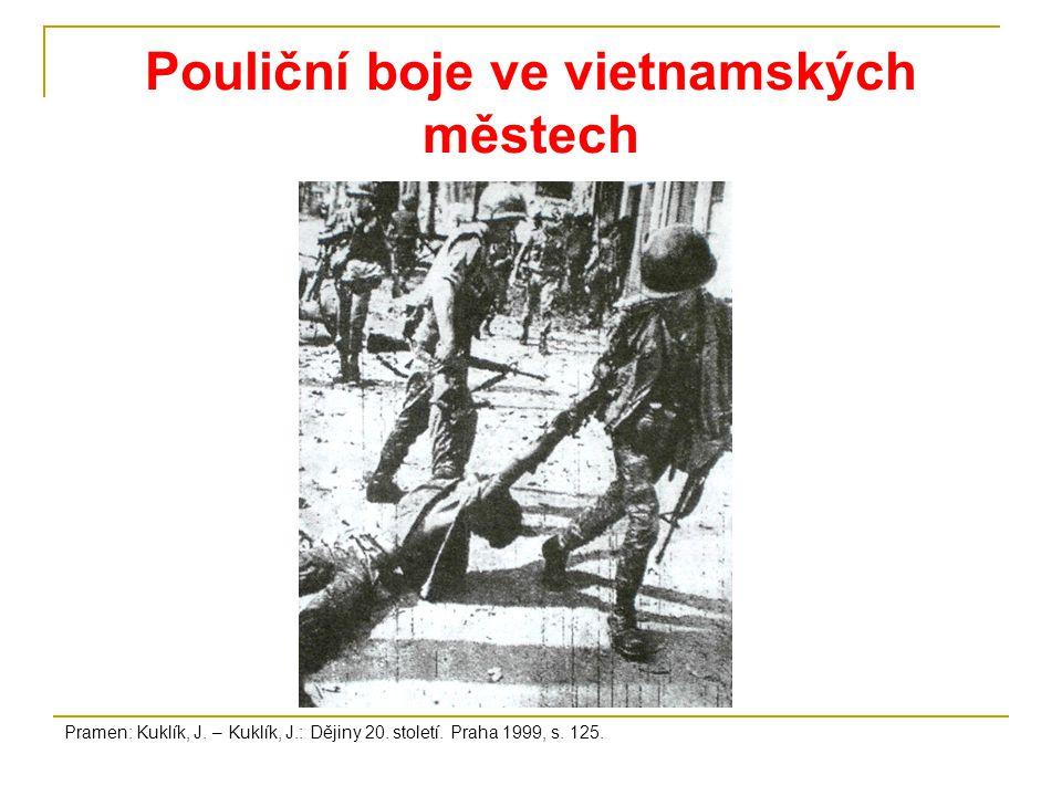 Pouliční boje ve vietnamských městech Pramen: Kuklík, J.