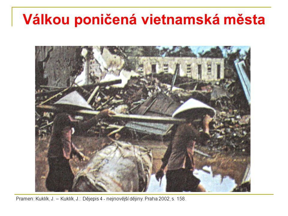 Válkou poničená vietnamská města Pramen: Kuklík, J.