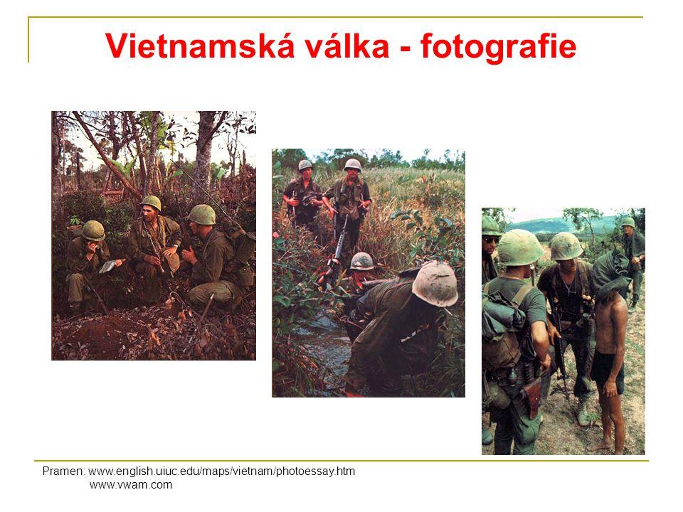 Vietnamská válka - fotografie Pramen: www.english.uiuc.edu/maps/vietnam/photoessay.htm www.vwam.com