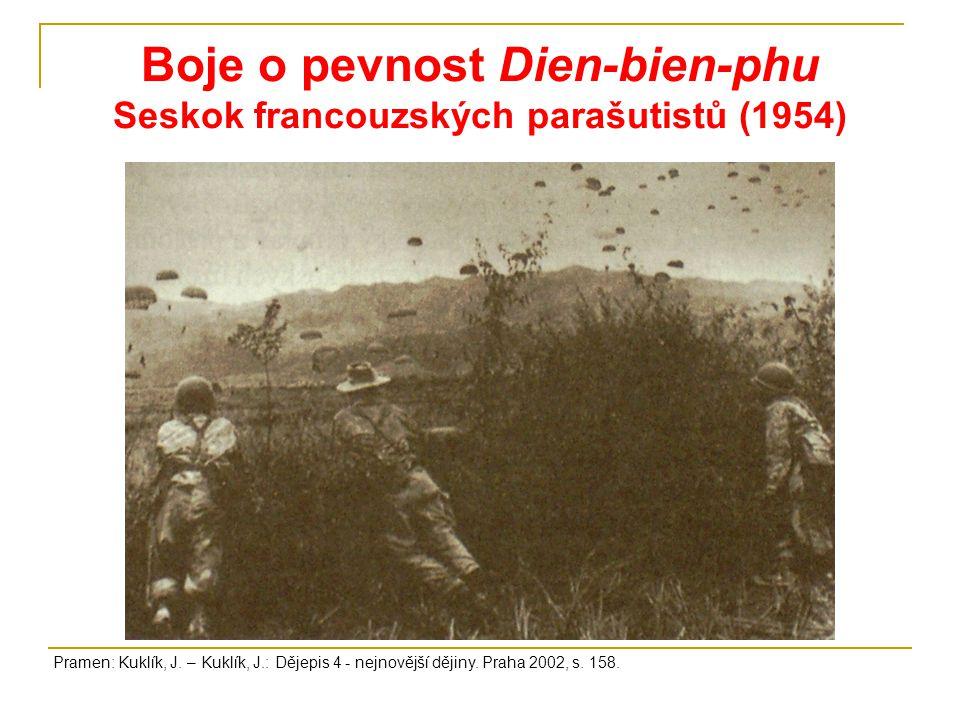 Boje o pevnost Dien-bien-phu Seskok francouzských parašutistů (1954) Pramen: Kuklík, J.