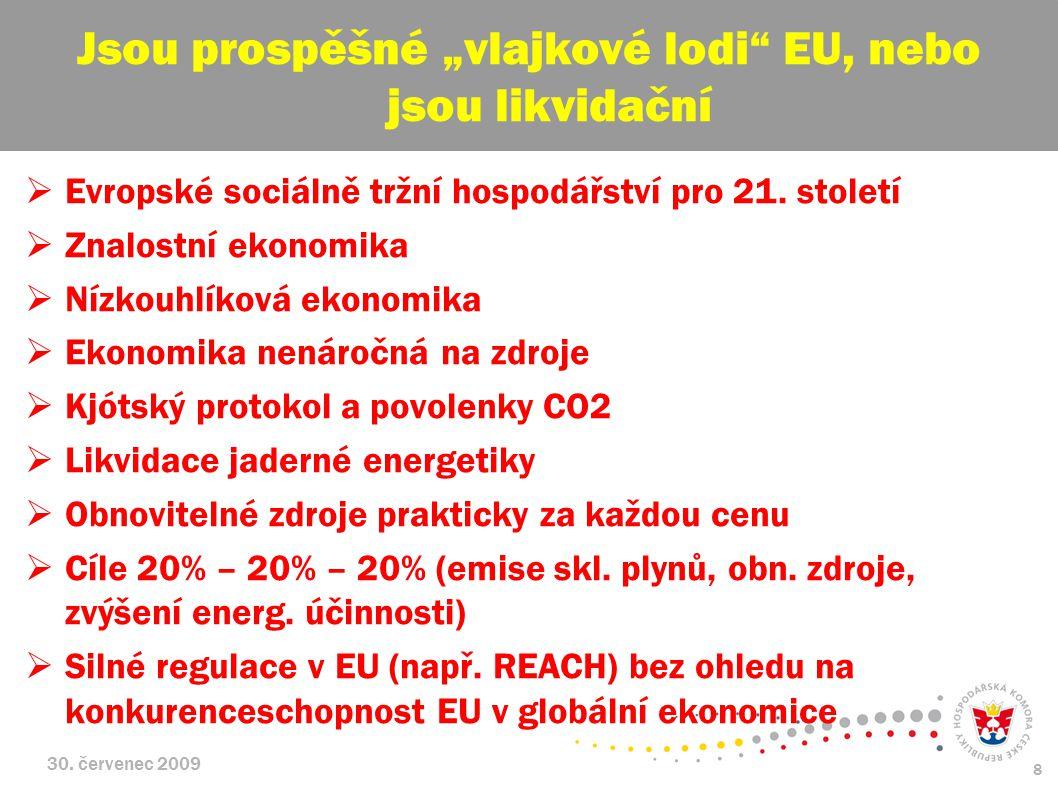 30. červenec 2009 8  Evropské sociálně tržní hospodářství pro 21.