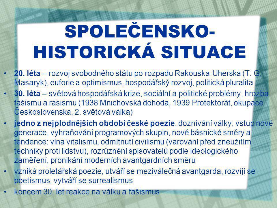 SPOLEČENSKO- HISTORICKÁ SITUACE 20.léta – rozvoj svobodného státu po rozpadu Rakouska-Uherska (T.