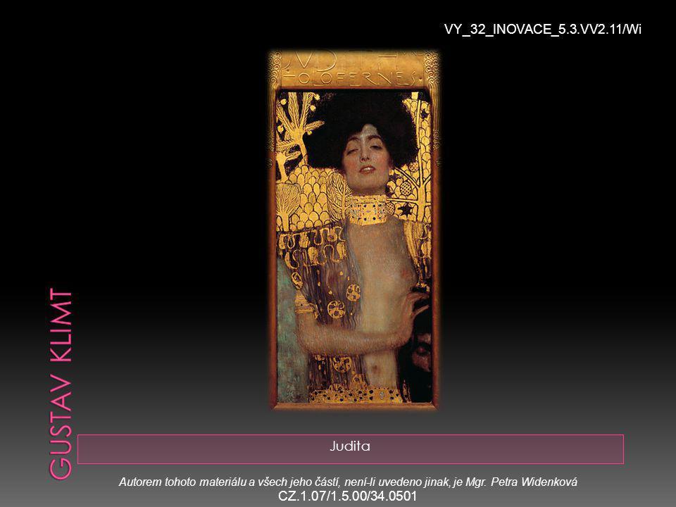 Judita VY_32_INOVACE_5.3.VV2.11/Wi Autorem tohoto materiálu a všech jeho částí, není-li uvedeno jinak, je Mgr.