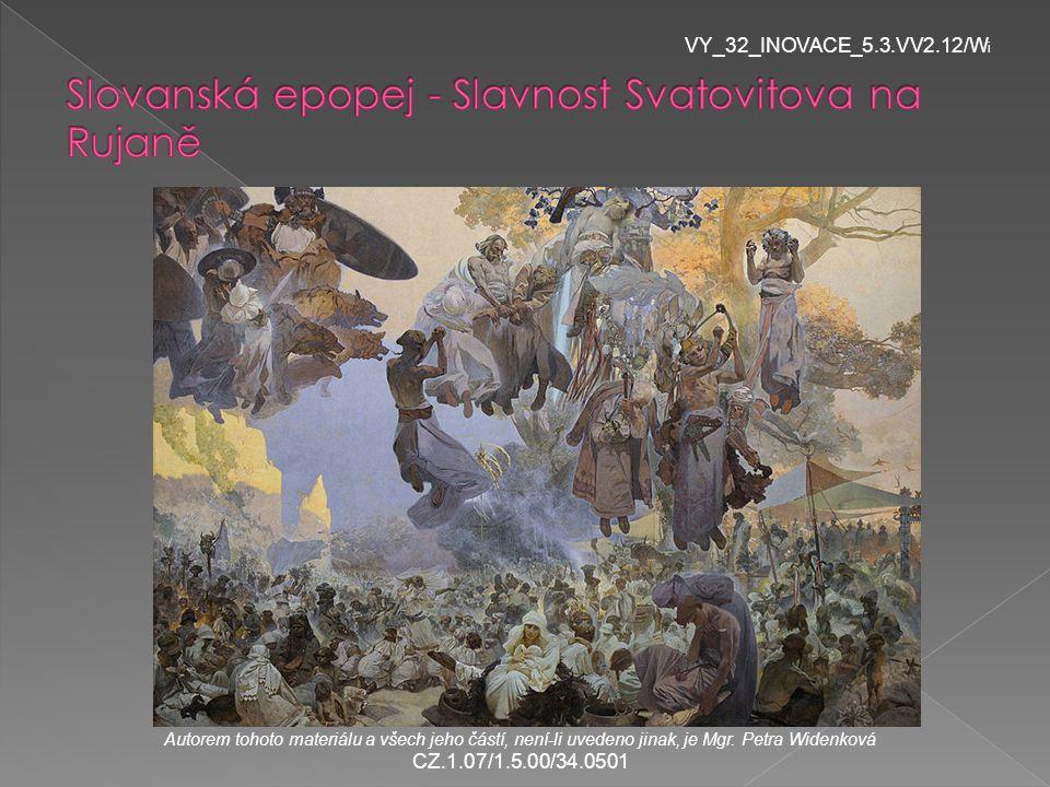 VY_32_INOVACE_5.3.VV2.12/W i Autorem tohoto materiálu a všech jeho částí, není-li uvedeno jinak, je Mgr. Petra Widenková CZ.1.07/1.5.00/34.0501
