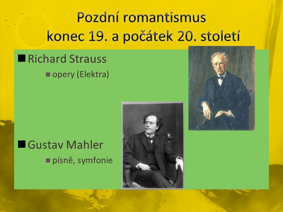 Richard Strauss opery (Elektra) Gustav Mahler písně, symfonie