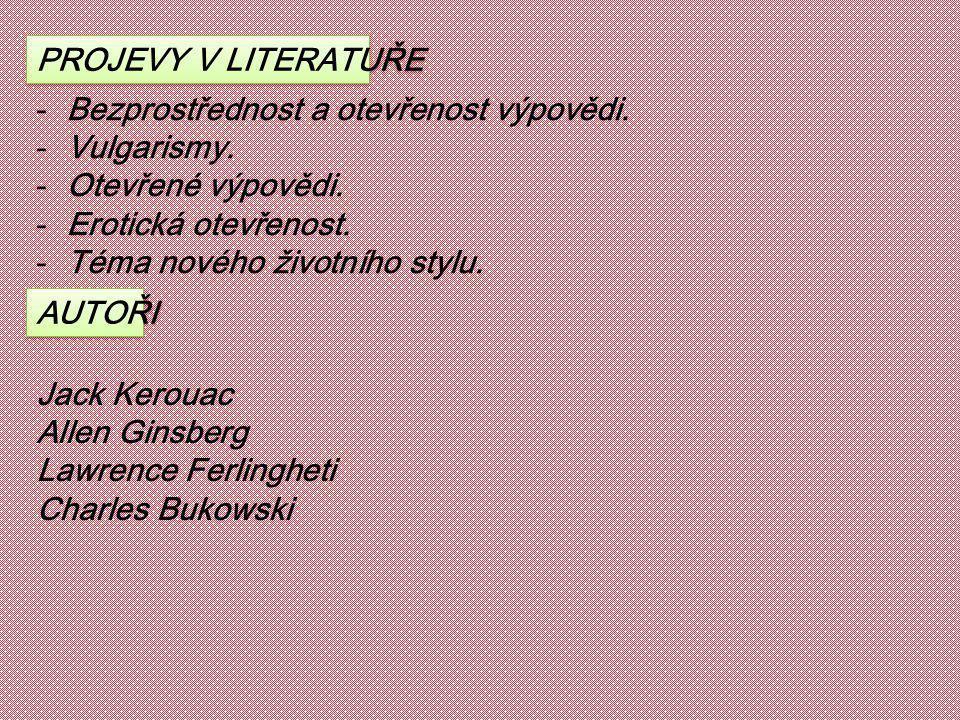 PROJEVY V LITERATUŘE -Bezprostřednost a otevřenost výpovědi.