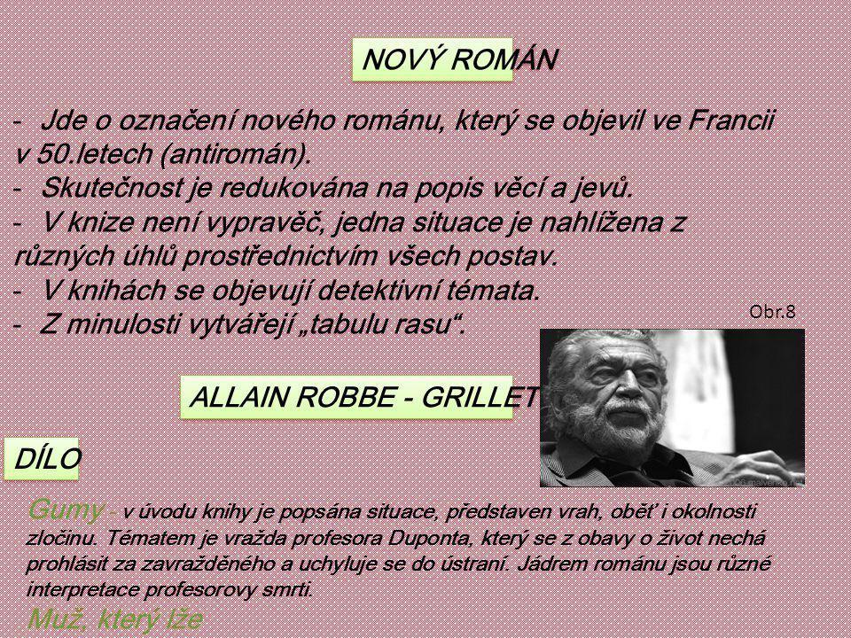 NOVÝ ROMÁN -Jde o označení nového románu, který se objevil ve Francii v 50.letech (antiromán).