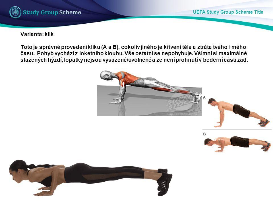 UEFA Study Group Scheme Title Cvik 2: Základní poloha (ZP): leh na boku, loket oporou o zem Provedení (viz obrázek): Výdech – (zvednout pánev) se současným stažení břišních, hýžďových, zadní strany stehenních a zádových svalů, podpor na předloktí, výdrž 5–10 s – volně dýchat.
