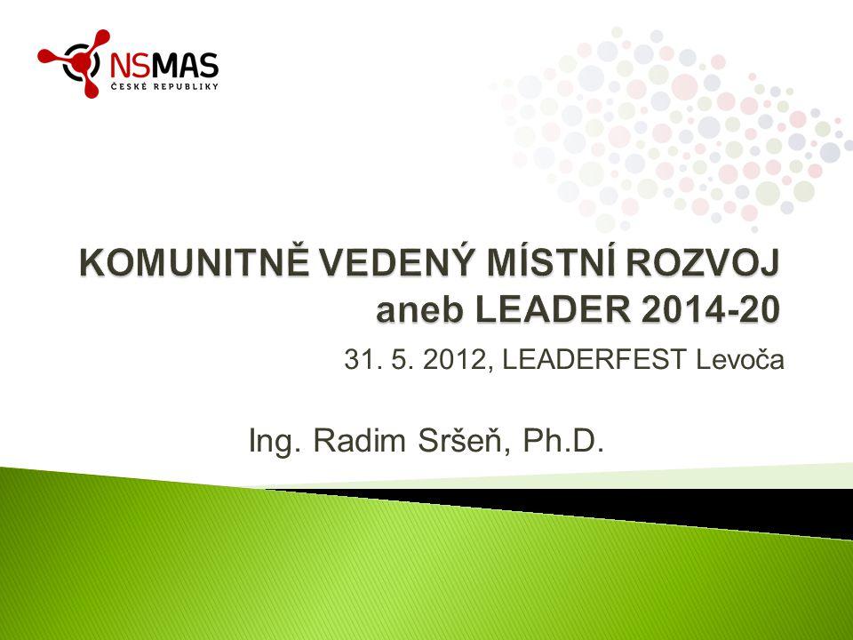 31. 5. 2012, LEADERFEST Levoča Ing. Radim Sršeň, Ph.D.
