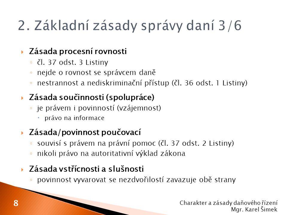 Mgr. Karel Šimek Charakter a zásady daňového řízení Mgr. Karel Šimek 19