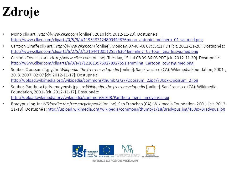 Zdroje Mono clip art. Http://www.clker.com [online]. 2010 [cit. 2012-11-20]. Dostupné z: http://www.clker.com/cliparts/0/5/9/a/1195437124800444876mono