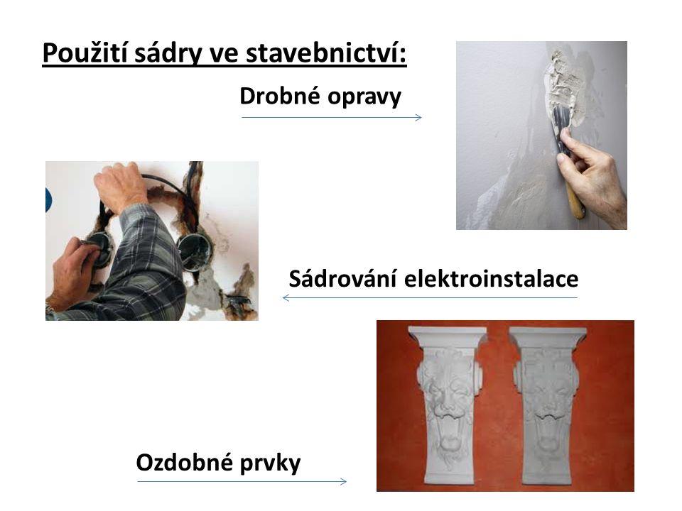 Použití sádry ve stavebnictví: Sádrování elektroinstalace Drobné opravy Ozdobné prvky