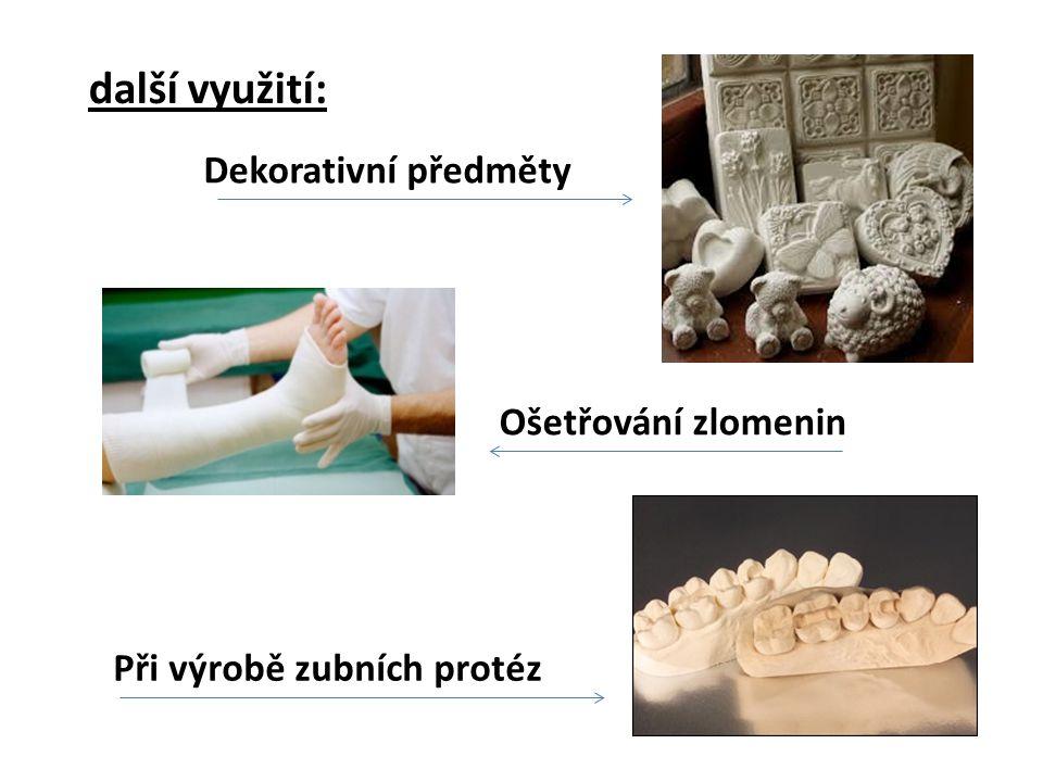 další využití: Dekorativní předměty Ošetřování zlomenin Při výrobě zubních protéz