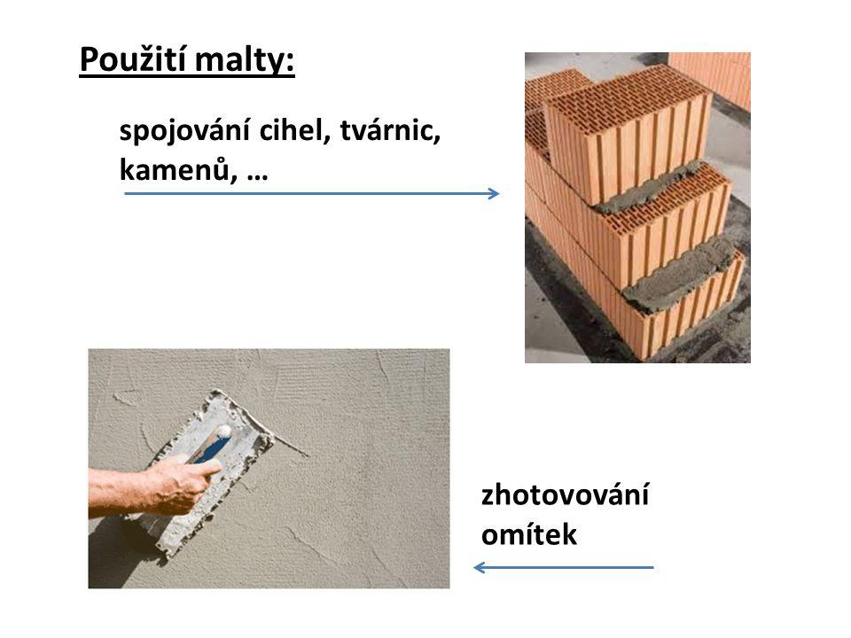 Použití malty: spojování cihel, tvárnic, kamenů, … zhotovování omítek