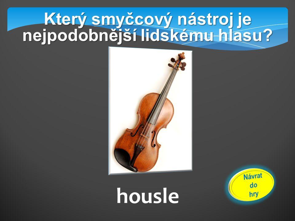 Který smyčcový nástroj je nejpodobnější lidskému hlasu? housle