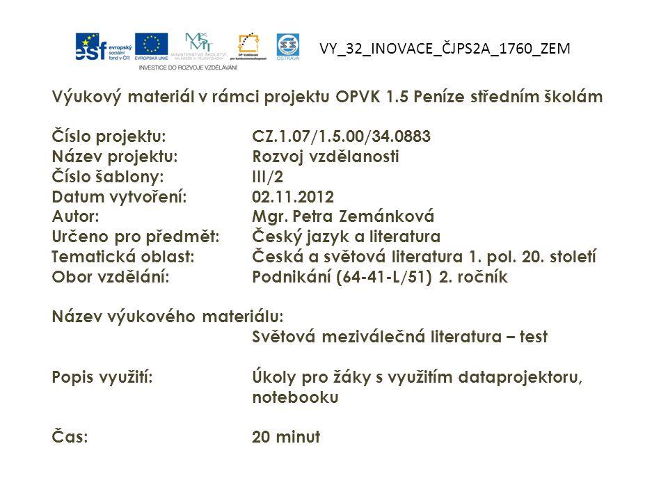 VY_32_INOVACE_ČJPS2A_1760_ZEM Výukový materiál v rámci projektu OPVK 1.5 Peníze středním školám Číslo projektu:CZ.1.07/1.5.00/34.0883 Název projektu:Rozvoj vzdělanosti Číslo šablony: III/2 Datum vytvoření:02.11.2012 Autor:Mgr.