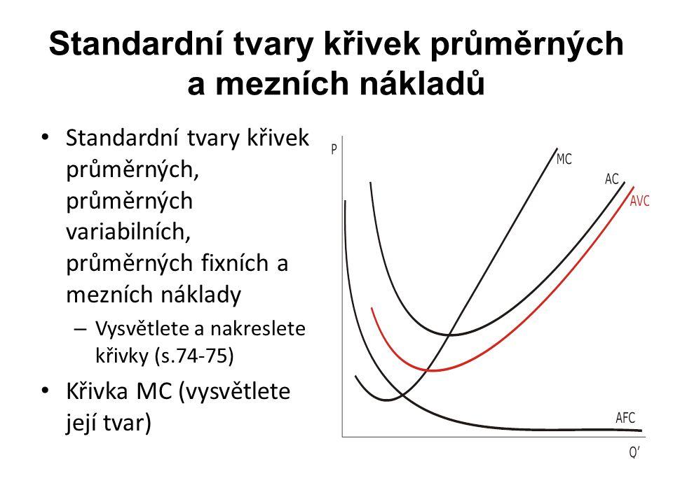 Standardní tvary křivek průměrných a mezních nákladů Standardní tvary křivek průměrných, průměrných variabilních, průměrných fixních a mezních náklady
