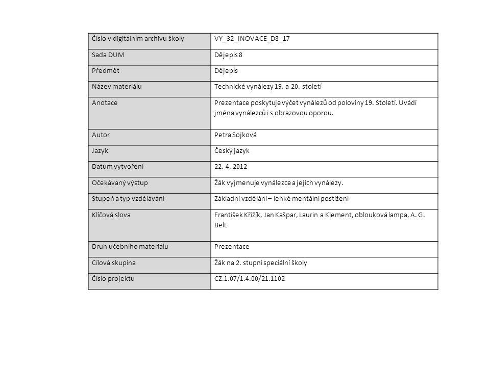 Číslo v digitálním archivu školyVY_32_INOVACE_D8_17 Sada DUMDějepis 8 PředmětDějepis Název materiáluTechnické vynálezy 19. a 20. století Anotace Preze