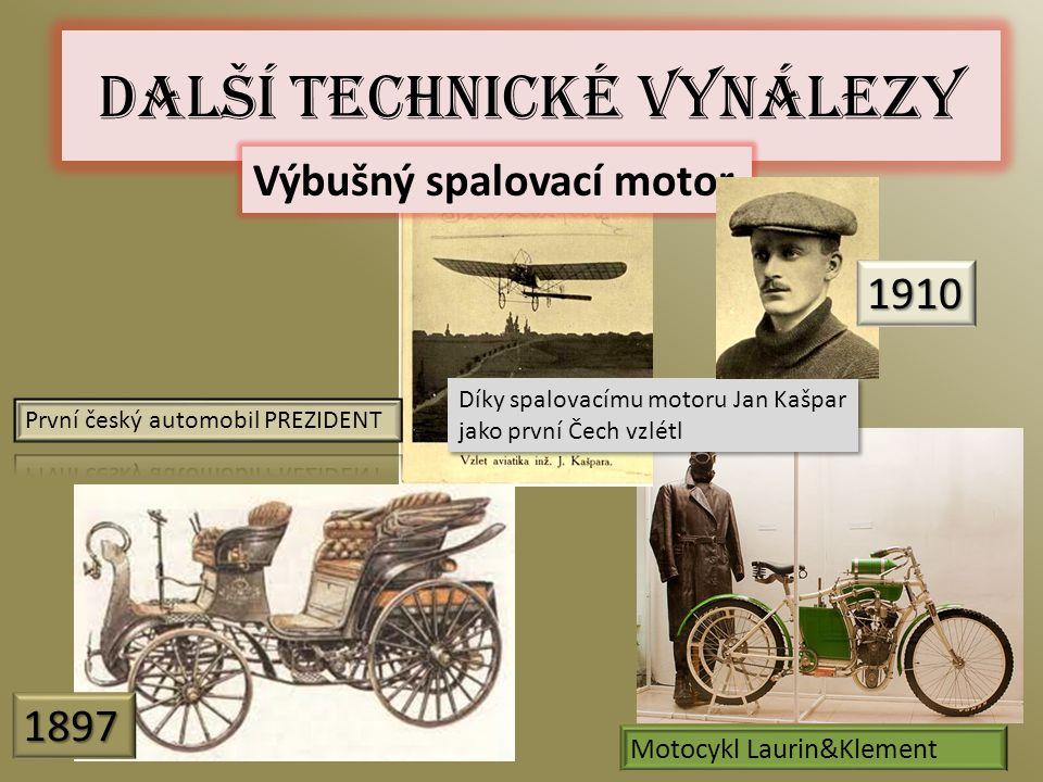 Díky spalovacímu motoru Jan Kašpar jako první Čech vzlétl Další technické vynálezy 1897 Výbušný spalovací motor Motocykl Laurin&Klement 1910