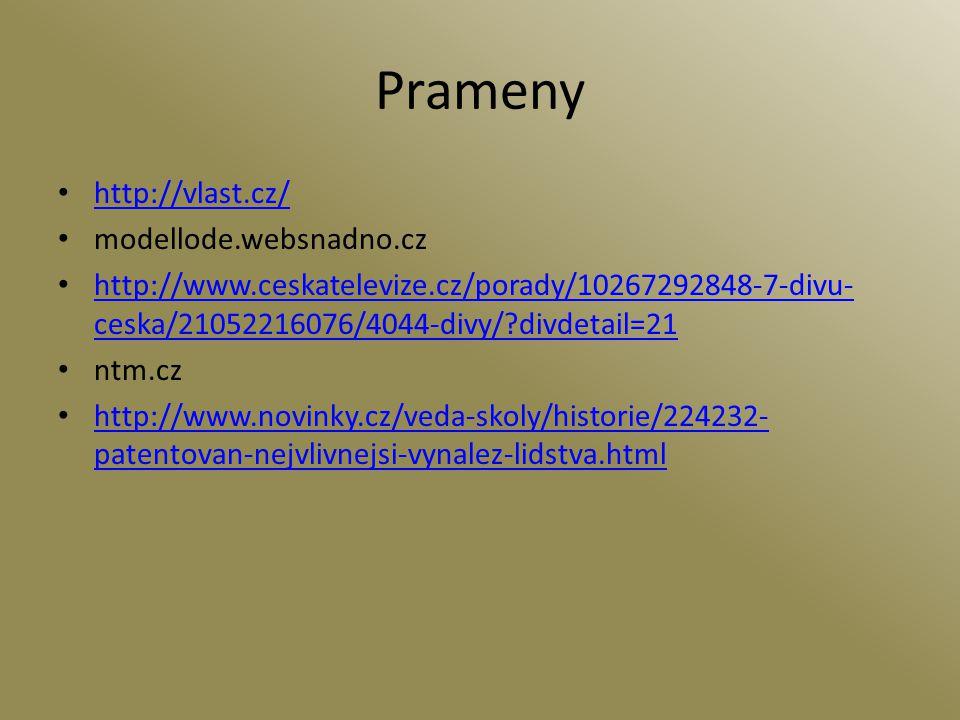 Prameny http://vlast.cz/ modellode.websnadno.cz http://www.ceskatelevize.cz/porady/10267292848-7-divu- ceska/21052216076/4044-divy/?divdetail=21 http: