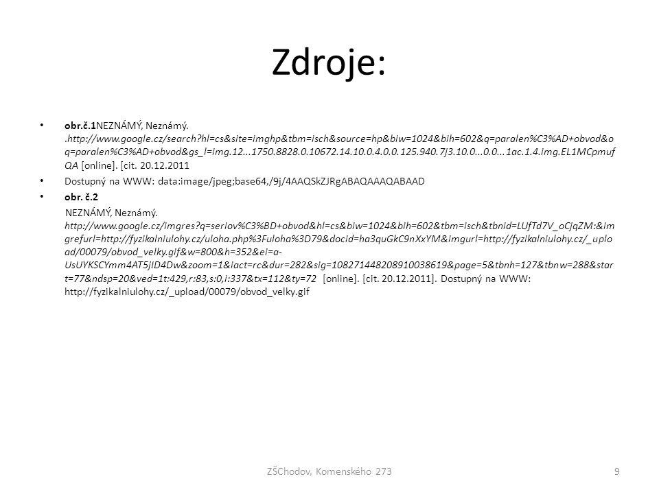 Zdroje: obr.č.1NEZNÁMÝ, Neznámý..http://www.google.cz/search?hl=cs&site=imghp&tbm=isch&source=hp&biw=1024&bih=602&q=paralen%C3%AD+obvod&o q=paralen%C3%AD+obvod&gs_l=img.12...1750.8828.0.10672.14.10.0.4.0.0.125.940.7j3.10.0...0.0...1ac.1.4.img.EL1MCpmuf QA [online].