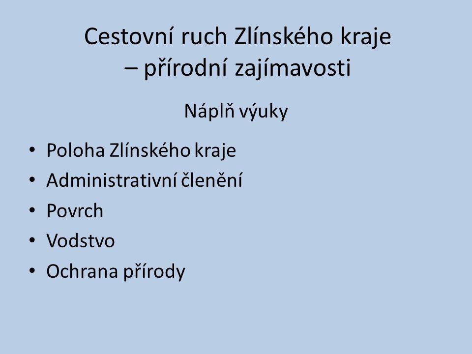 Kontrolní otázky: 1.Které okresy tvoří Zlínský kraj.