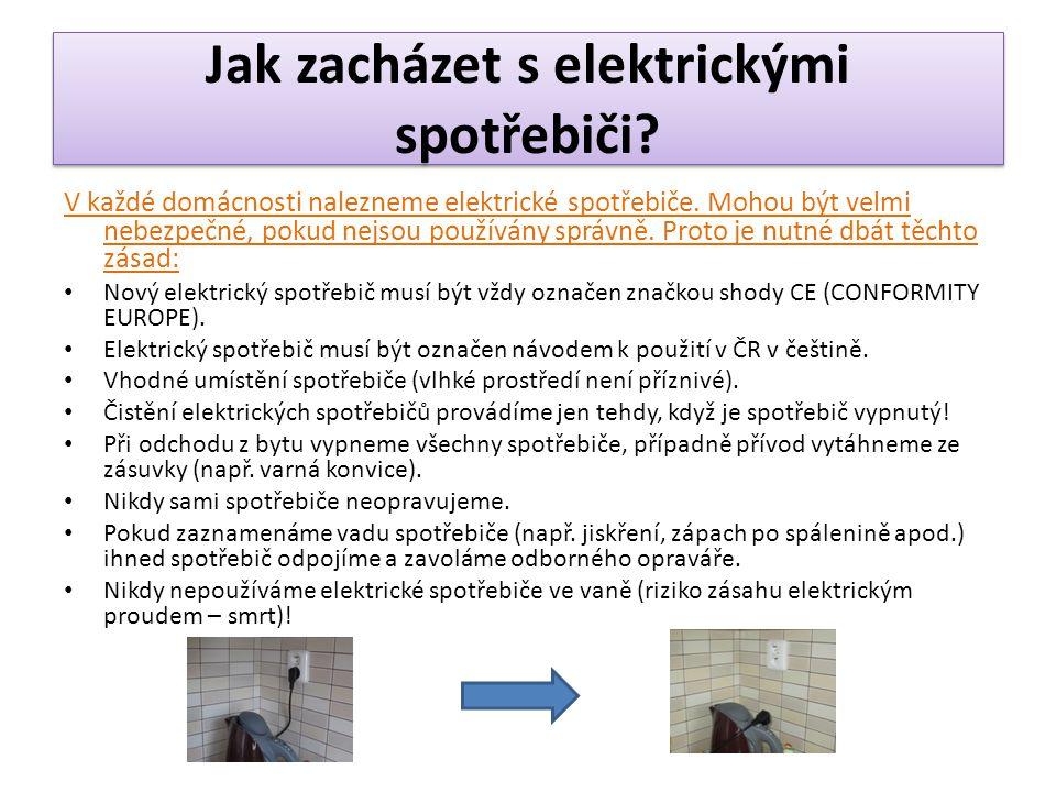 Jak zacházet s elektrickými spotřebiči? V každé domácnosti nalezneme elektrické spotřebiče. Mohou být velmi nebezpečné, pokud nejsou používány správně