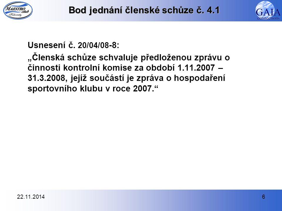 22.11.20146 Bod jednání členské schůze č. 4.1 Usnesení č.